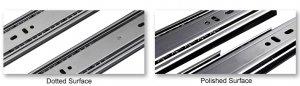 Dotted or Polished surface for drawer slide